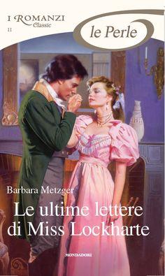 """""""Le ultime lettere di Miss Lockharte"""" di Barbara Metzger – Perle 11   i Romanzi Mondadori - Il Blog"""