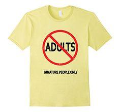 Men's No Adults Just Immature People 2XL Lemon i-Create https://www.amazon.com/dp/B06WD3XH3V/ref=cm_sw_r_pi_dp_x_77VOyb0QV15XW
