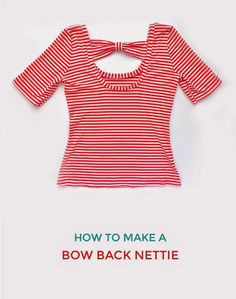 Tilly and the Buttons: How to Make a Bow Back Nettie