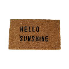 """This charming mat displays the words """"Hello Sunshine,"""" across it as a gentle reminder that the sunshine is wherever you are.Created from natural fibers for a nice cushion after a long day, this door m...  Find the Sunny Side Up Door Mat, as seen in the On the Modern Side of Mid-Century Collection at http://dotandbo.com/collections/on-the-modern-side-of-mid-century?utm_source=pinterest&utm_medium=organic&db_sku=98714"""