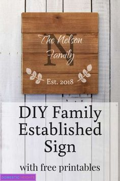 Customized family established sign with free template printables. Customized family established sign with free template printables. Diy Pallet Furniture, Diy Furniture Projects, Diy Pallet Projects, Easy Projects, Wood Projects, Craft Projects, Handmade Home Decor, Handmade Decorations, Pallet Ideas Easy