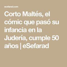 Corto Maltés, el cómic que pasó su infancia en la Judería, cumple 50 años | eSefarad