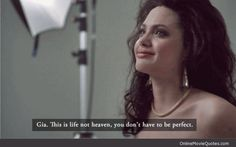 You Don't Have to be Perfect - Gia #movie #quote starring Angelina Jolie I love this movie!!!