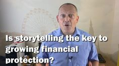 Is storytelling the key to growing financial protection?