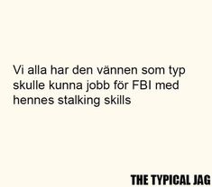 Sassy Quotes, Fact Quotes, Life Quotes, Swedish Quotes, Fantastic Quotes, Perfect Word, Funny Facts, Funny Moments, Sarcasm