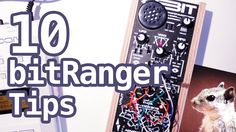 10 Bastl BITRANGER Tips & Tricks! #TTNM