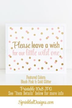 Leave A Wish For Our Little Wild One - Baby Shower or 1st Birthday Girl Guest Book Sign, Blush Pink Gold Glitter, Printable Party Sign 10X8 by SprinkledDesign on Etsy https://www.etsy.com/listing/506909099/leave-a-wish-for-our-little-wild-one