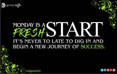 """Monday is a fresh start, it's never to late to dig in and begin a new journey of success."" #digital360 #mondaymotivational #digitalmarketing #quoteoftheday #socialmediamarketing #PPC #onlinemarketing #fresh #begining #newdelhi #India"