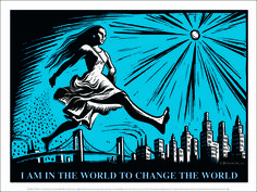 I am In the World to Change the World.  Kathe Kollowitz