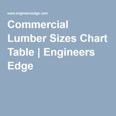 Commercial Lumber Sizes Chart Table | Engineers Edge