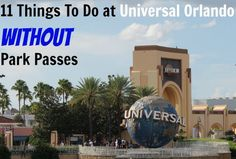 11 Things To Do at Universal Orlando Without Park Passes Want to experience Universal but don't have passes?  Don't worry - there is still LOTS to do!