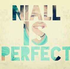 Niall IS perfect. repost if you think Niall is perfect & One Direction Wouldn't Be the same without Niall ♥♥