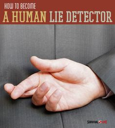 How to tell if someone is lying- use these tips as a lie detector test. Survival Life is the best source for survival gear, tips, and off the grid living. Survival Life, Survival Prepping, Emergency Preparedness, Survival Gear, Survival Skills, Survival Hacks, Survival Equipment, Survival Tattoo, Emergency Planning