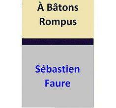 À Bâtons Rompus par [Sébastien Faure]