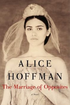 A scandalous tale: After the death of her first husband, Rachel Manzano fell madly in love with his younger nephew and a wild affair began... | The Marriage of Opposites by Alice Hoffman.