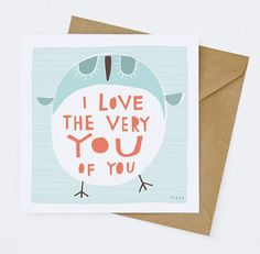 I Love The Very You Of You - Greeting Card