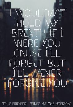( True Friends by Bring Me The Horizon bit my life right now :/ Lyric Quotes, Funny Quotes, Qoutes, Rock Y Metal, Lyric Tattoos, Quotes About Everything, We Will Rock You, Architecture Quotes, Bmth