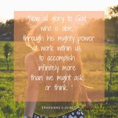 Now to Him who is able to do exceedingly abundantly above all that we ask or think. Ephesians 3:20, NKJV Ephesians 3 20, Start The Day, Verse Of The Day, God, Dios, Allah, The Lord