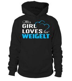 This Girl Love Her WEIGELT Last Name T-Shirt #Weigelt