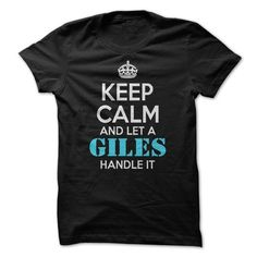 Keep calm and let a GILES handle it ! - #blusas shirt #boyfriend sweatshirt. TRY => https://www.sunfrog.com/Names/Keep-calm-and-let-a-GILES-handle-it-.html?68278