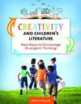 Creativity and Children's Literature: New Ways to Encourage Divergent Thinking by  Marianne Saccardi #DOEBibliography