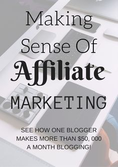 Making Sense of Affiliate marketing Find out how one blogger makes over $50,000 in affiliate sales per month with her blog! Make money from your blog!