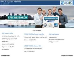 Daily equity report by epic research of 18 april 2017  Epic Research serves with advisory services like stock tips, commodity tips and other trading tips . We also offer daily reports for gaining quick overview of market.