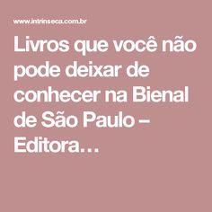 Livros que você não pode deixar de conhecer na Bienal de São Paulo – Editora…
