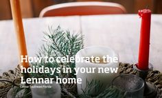 The first holiday season you spend in your new home is a joyous occasion, and a true reason to celebrate. Let us help you celebrate. Buying A New Home, Helpful Hints, Holidays, Table Decorations, Celebrities, Tips, Home Decor, Useful Tips, Holidays Events