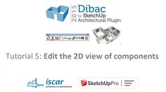 Tutorial 5: Edit the 2D view of components | Dibac for SketchUp (English)