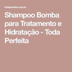 Shampoo Bomba para Tratamento e Hidratação - Toda Perfeita
