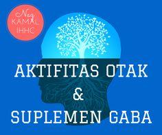 AKTIFITAS OTAK & SUPLEMEN GABA