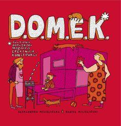 domek_cover.jpg, 210 kB http://www.domek-knizka.cz/cz authors:ALEKSANDRA A DANIEL MIZIELINSKI