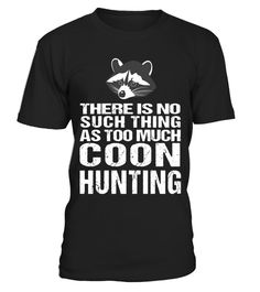 """# Coon Hunting Shirt . Special Offer, not available in shops Comes in a variety of styles and colours Buy yours now before it is too late! Secured payment via Visa / Mastercard / Amex / PayPal How to place an order Choose the model from the drop-down menu Click on """"Buy it now"""" Choose the size and the quantity Add your delivery address and bank details And that's it! Tags: COON HUNTING SHIRT - THERE IS NO SUCH THING AS TOO MUCH COON HUNTING"""