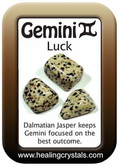 DALMATIAN JASPER WORKS WITH GEMINI ENERGY TO ATTRACT LUCK  http://www.healingcrystals.com/advanced_search_result.php?dropdown=Search+Products...&keywords=Dalmatian+Jasper  Code HCGGLE10 = 10% discount