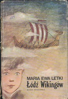 Łódź Wikingów, Maria Ewa Letki, Nasza Księgarnia, 1982, http://www.antykwariat.nepo.pl/lodz-wikingow-maria-ewa-letki-p-12921.html