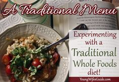 A Traditional Menu ~ Experimenting with a Traditional Whole Foods Diet!