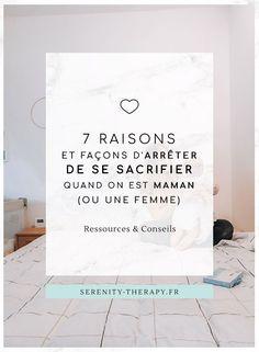 7 raisons et façons d'arrêter de se sacrifier quand on est maman (ou une femme) Burn Out Parental, More Than Words, Facon, Zen, Motivation, Parenting, Positivity, Messages, Mode Yoga