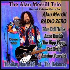 Alan Merrill's RADIO ZERO album CD release party at the Delancey, March 26, 2019. #AlanMerrill #RadioZero #AlanMerrillRadioZero Vodka Collins, Concert Flyer, Arrows, Flyers, Zero, March, Singer, Album, Ruffles