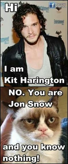 NO. You are Jon Show and you know nothing. Game of Thrones