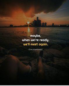 may be next time. Author (@kianaazizian) #thegoodquote #quotes #nexttime #maybenexttime