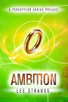 **FREE** Ambition (A Perception Series short story prequel) by Elle Strauss, http://www.amazon.com/dp/B00A42GHTC/ref=cm_sw_r_pi_dp_OGKirb0YEMWCN