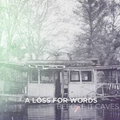 "Rising Pop Punk band A Loss for Words return with their new album ""Before it Caves,"" released through Rise Records."