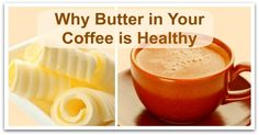 Why Butter in Your Coffee is Healthy : Butter in your breakfast coffee? It's not as unusual as you might think and stems from traditional Asian practices of starting the day a nutritious way.