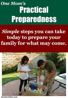Practical Preparedness- Simple steps you can take today to prepare your family for whatever may come.