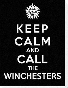 Keep Calm And Call The Winchesters