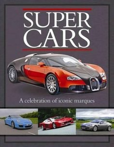 Supercars: A Celebration of Iconic Marques