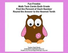 This fun freebie has 12 task cards to provide practice in finding the percent of each number and rounding the answer to the nearest tenth. The cards provide practice and differentiation for the variety of levels in your class.   Student Worksheets and Answer Keys Included Aligned with CCSS.MATH.CONTENT.6.RP.A.3.CLooking for more practice in this same skill?48 Math Task Cards- Grade 6-Percent and Rounding-CCSS.6.RP.A.3.C60 Math Task Cards- Grade 6-Percent and Rounding-CCSS.6.RP.A.3.C