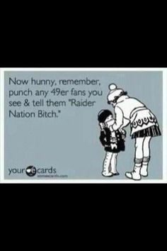 Best thing that came out of Raider Nation in the 2012- 2013 season.