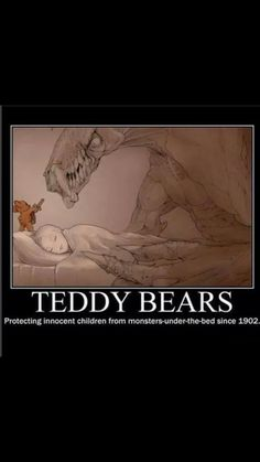 Teddy Bears - Protecting Innocent Children From Monsters Under The Bed Since 1902 Monster Under The Bed, Innocent Child, State Art, Haiku, Funny Comics, Illustration, Creepy, Nerd, Disney Characters